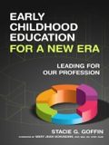 Early Childhood Education For A New Era: Leading For Our Profession