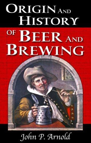 Origin and History of Beer and Brewing: From Prehistoric Times to the Beginning of Brewing Science and Technology
