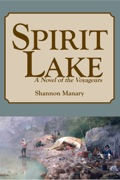 Spirit Lake is the story of the La Salle expedition to the Upper Mississippi