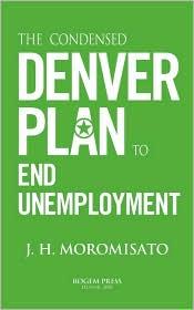 The Condensed Denver Plan to End Unemployment