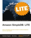 This focused book is an extracted LITE version of Packt's full: Amazon SimpleDB Developer Guide