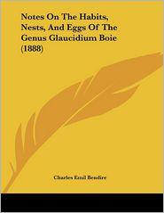 Notes On The Habits, Nests, And Eggs Of The Genus Glaucidium Boie (1888)
