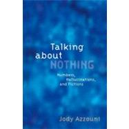 Talking about Nothing : Numbers, Hallucinations and Fictions