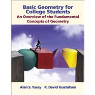 Basic Geometry for College Students : An Overview of the Fundamental Concepts of Geometry