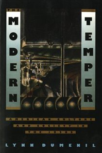 The Modern Temper: American Culture & Society in the 1920s