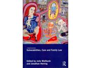 """Vulnerabilities, Care and Family Law Binding: Hardcover Publisher: Taylor & Francis Publish Date: 2014/02/05 Synopsis: """"While in the past family life was characterised as a """"haven from the harsh realities of life"""", it is now recognised as a site of vulnerabilities and a place where care work can go unacknowledged and be a source of social and economic hardship"""