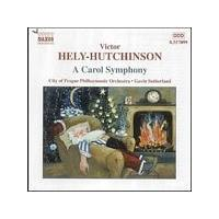 Victor Hely-Hutchinson - A Carol Symphony (Sutherland, City Of Prague PO, Kelly) (Music CD)