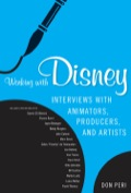 In this volume Don Peri expands his extraordinary work conducting in-depth interviews with Disney employees and animators