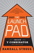 In The Launch Pad, Randall Stross, author of eBoys and Planet Google, takes a behind-the-scenes look at how tomorrow's hottest startups are being primed for greatness.Twice a year, in the heart of Silicon Valley, a small investment firm called Y Combinator selects an elite group of young entrepreneurs