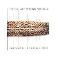 Theodosii Spassov Trio - The Fish Are Praying For Rain