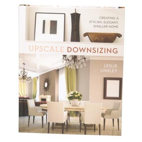 Upscale Downsizing, Hardcover Book