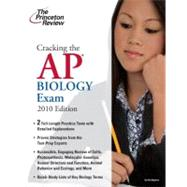 Cracking the AP Biology Exam, 2010 Edition