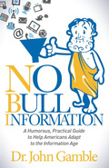 """""""No Bull Information""""---NBI---will help you to flourish in our information-dense world"""