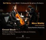 Muhly: Cello Concerto - Bloch: Schelomo