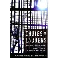 Chutes and Ladders : Navigating the Low-Wage Labor Market