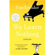 We Learn Nothing; Essays