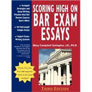 Scoring High On Bar Exam Essays : In-depth Strategies And Essay-writing Practice That Bar Review Courses Don't Offer
