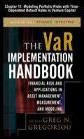 The Var Implementation Handbook, Chapter 11 - Modeling Portfolio Risks With Time-dependent Default Rates In Venture Capital