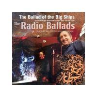 Various Artists - Radio Ballads - The Ballad Of The Big Ships (Music CD)