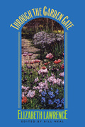 Through the Garden Gate is a collection of 144 of the popular weekly articles that Elizabeth Lawrence wrote for The Charlotte Observer from 1957 to 1971