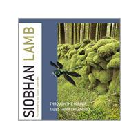 Siobhan Lamb: Through the Mirror; Tales from Childhood (Music CD)