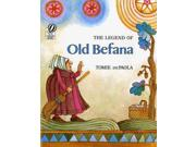 The Legend of Old Befana Reissue Binding: Paperback Publisher: Houghton Mifflin Harcourt Publish Date: 1989/01/01 Synopsis: Because Befana's household chores kept her from finding the Baby King, she searches to this day, leaving gifts for children on the Feast of the Three Kings