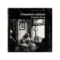 Charlie Dore - Cheapskate Lullabyes (Music CD)
