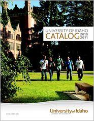 University of Idaho Catalog 2010-2011: University of Idaho