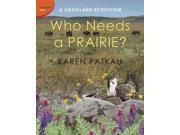 Who Needs a Prairie?: A Grassland Ecosystem (Ecosystem Series) Publisher: McClelland & Stewart Ltd Publish Date: 9/9/2014 Language: ENGLISH Pages: 32 Weight: 1.44 ISBN-13: 9781770493889 Dewey: 577.4/4