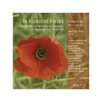 In Flanders Fields - Poets & Composers of the Great War