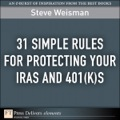 This Element is an excerpt from The Truth About Protecting Your IRAs and 401(k)s (ISBN: 9780132333849) by Steve Weisman