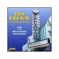 Les Brown & His Band Of Renown - Live At The Hollywood Palladium