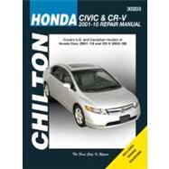 Chilton's Honda Civic & CR-V, 2001-2010: Repair Manual : Covers U.S. and Canadian models of Honda Civic(2001 thru 10) and CR-V (2002 thru 09)