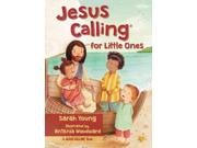Jesus Calling for Little Ones Publisher: Harpercollins Christian Pub Publish Date: 6/9/2015 Language: ENGLISH Pages: 26 Weight: 1.24 ISBN-13: 9780718033842 Dewey: 291