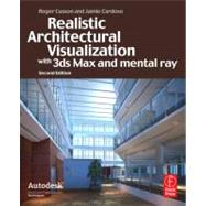 Realistic Architectural Rendering With 3ds Max And V-ray: Volume 1: Interior And Exterior