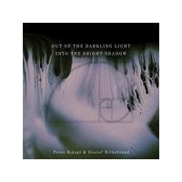 Gustaf Hildebrand - Out of the Darkling Light, Into the Bright Shadow (Music CD)