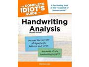 The Complete Idiot's Guide to Handwriting Analysis Idiot's Guides 2 Binding: Paperback Publisher: Alpha Books Publish Date: 2007/01/02 Synopsis: An updated manual explains how to use handwriting analysis to understand an individual's character, personal values, love issues, and career ambitions, offering hundreds of real-life handwriting samples to illuminate how handwriting reflects each person's most important traits
