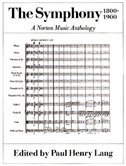The Symphony 1800-1900, A Norton Music Anthology