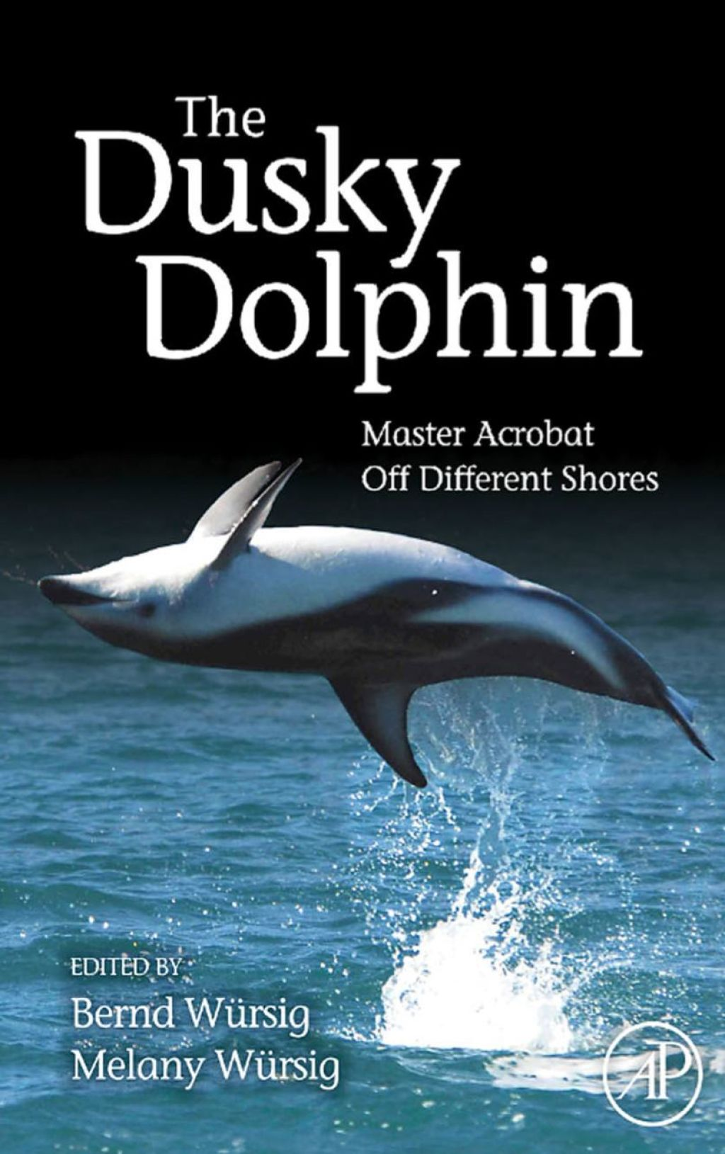 The Dusky Dolphin: Master Acrobat Off Different Shores (ebook)