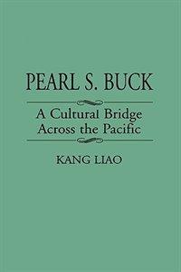 Pearl S. Buck: A Cultural Bridge Across the Pacific