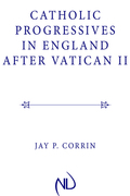 Catholic Progressives In England After Vatican Ii