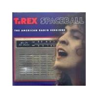 Marc Bolan & T-Rex - Spaceball (The American Radio Sessions) (Music CD)
