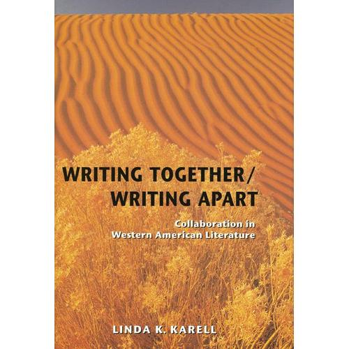 Writing Together/Writing Apart: Collaboration in Western American Literature