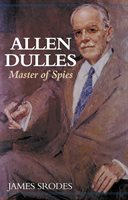 Allen Dulles: Master Of Spies