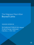 An international community of Reformed churches emerged during the sixteenth century