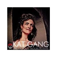 Kat Gang - Dream Your Troubles Away (Music CD)