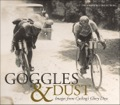 Drawn from the one of the world's finest collections of cycling artifacts, Goggles & Dust collects over 100 stunning photographs from competitive cycling's heyday