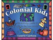 Colonial Kids Binding: Paperback Publisher: Independent Pub Group Publish Date: 1997/08/01 Synopsis: Gives instructions for preparing foods, making clothes, and creating other items used by European settlers in America Language: ENGLISH Pages: 142 Dimensions: 11.50 x 8.50 x 0.25 Weight: 0.95