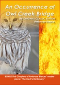 """An Occurrence at Owl Creek Bridge"""" (sometimes called """"An Incident at Owl Creek Bridge"""") is a famous short story by Ambrose Bierce"""