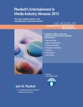 Plunkett's Entertainment & Media Industry Almanac 2015: Entertainment & Media Industry Market Research, Statistics, Trends & Leading Companies